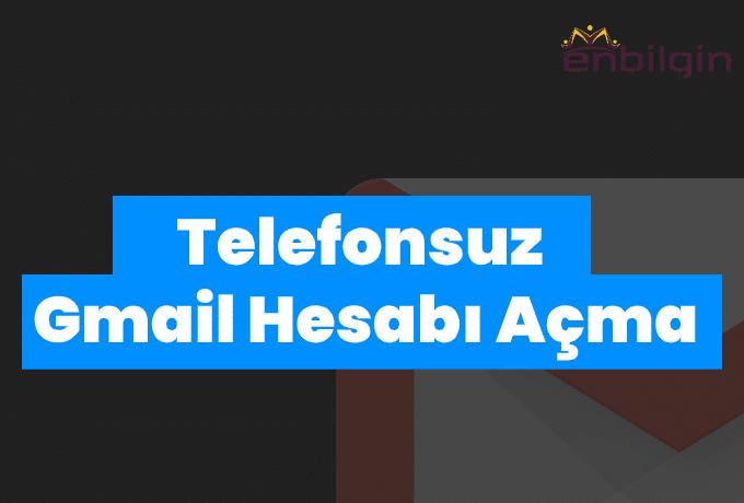 Telefonsuz Gmail Hesabı Nasıl Açılır?