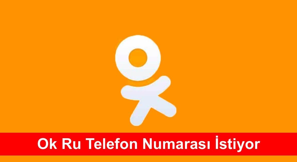 ok ru telefon numarasi istiyor