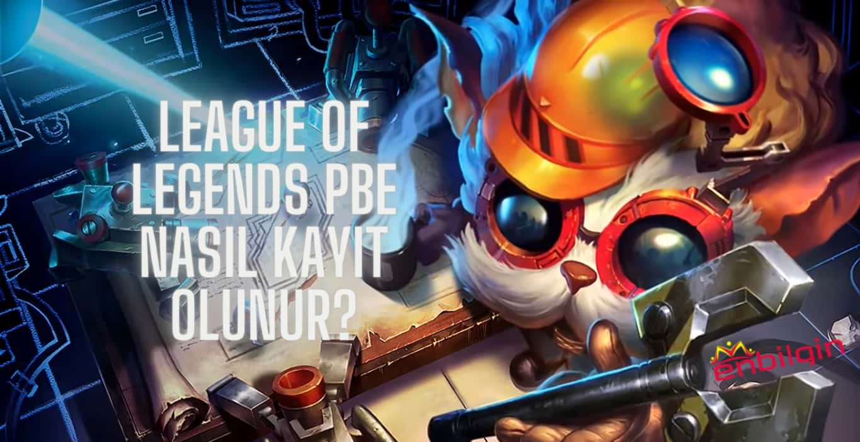 league of legends pbe nasıl kayıt olunur.