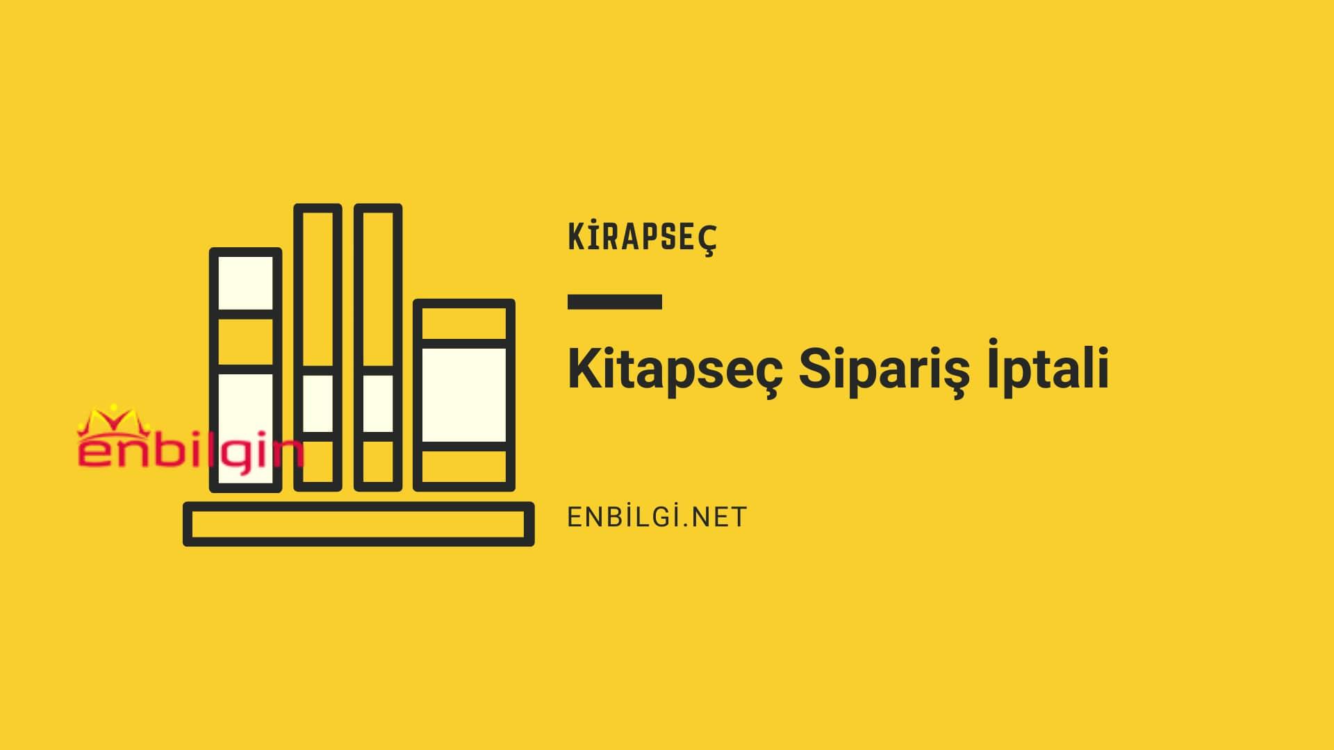 kitapsec.com sipariş iptali rehberi