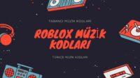 roblox şarkı kodları türkçe